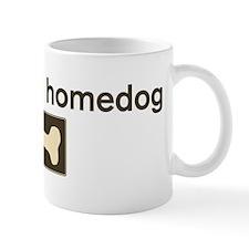 Josie is my homedog Mug