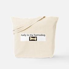 Rudy is my homedog Tote Bag