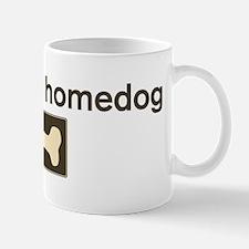 Rudy is my homedog Mug