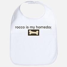 Rocco is my homedog Bib