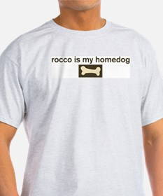 Rocco is my homedog T-Shirt
