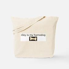 Riley is my homedog Tote Bag