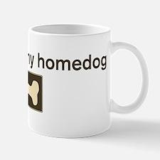 Precious is my homedog Mug