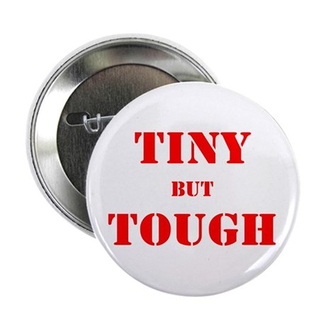 "Tiny But Tough 2.25"" Button"