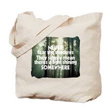 Never Fear The Shadows - Faith Tote Bag