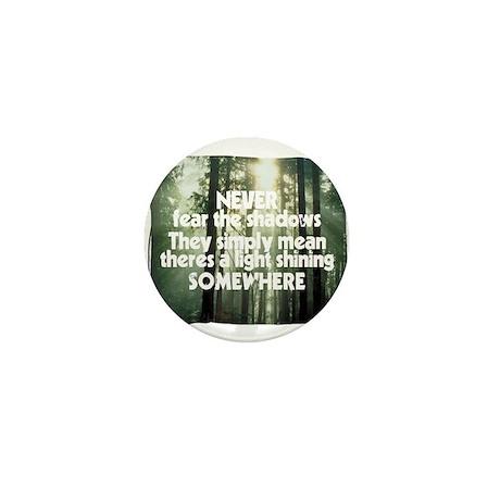 Never Fear The Shadows - Faith Mini Button (100 pa