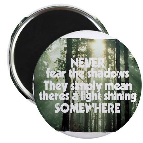 Never Fear The Shadows - Faith Magnet