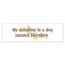 Daughter named Hershey Bumper Bumper Bumper Sticker