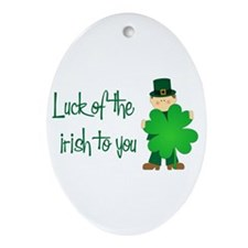 Luck of The Irish To You Oval Ornament