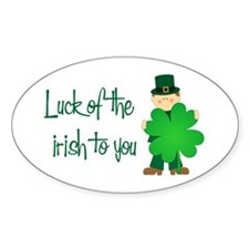 Luck of The Irish To You Oval Decal