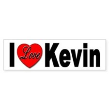 I Love Kevin Bumper Sticker for Kevin Lovers