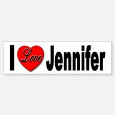 I Love Jennifer Bumper Bumper Bumper Sticker