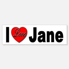 I Love Jane Bumper Sticker for Jane Lovers