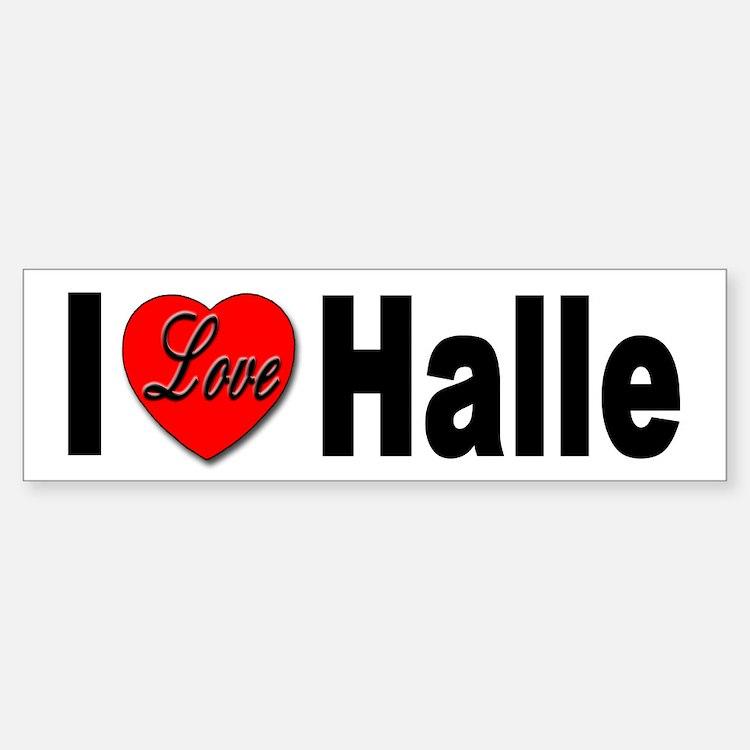 I Love Halle Bumper Sticker for Halle Lovers