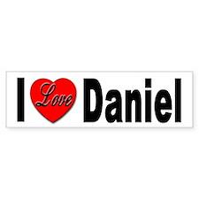 I Love Daniel Bumper Sticker for Daniel Lovers