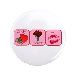 """Candy, Flowers, Lovin 3.5"""" Button"""