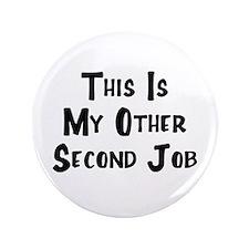 """Second Job 3.5"""" Button"""