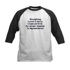 Everything I Need to Know Tee