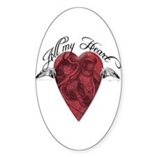 """All My Heart"" Oval Bumper Stickers"
