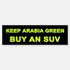 """""""Keep Arabia Green"""" Bumper Bumper Bumper Sticker"""