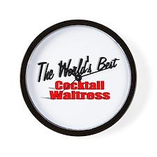 """The World's Best Cocktail Waitress"" Wall Clock"