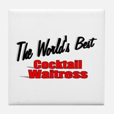 """The World's Best Cocktail Waitress"" Tile Coaster"