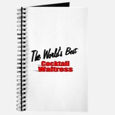 """The World's Best Cocktail Waitress"" Journal"