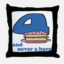Four And Never A Bore Throw Pillow