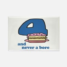 Four And Never A Bore Rectangle Magnet