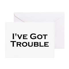 I've got trouble Greeting Cards (Pk of 10)