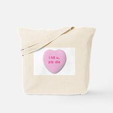I Hate You Please Die Tote Bag