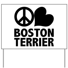 Peace Love Boston Terrier Yard Sign