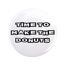"""Make The Donuts 3.5"""" Button"""