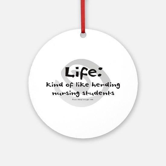 Like Herding Nursing Students Ornament (Round)
