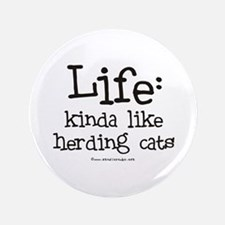 """Life - like Herding Cats 3.5"""" Button"""