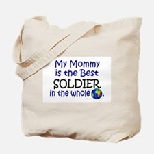 Best Soldier In The World (Mommy) Tote Bag