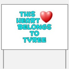 This Heart: Tyree (E) Yard Sign