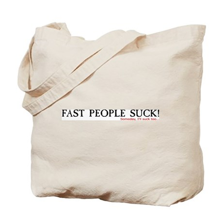 """Fast People Suck"" Tote Bag"
