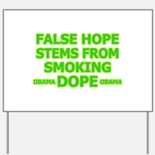 Hope-Obama-Dope Yard Sign