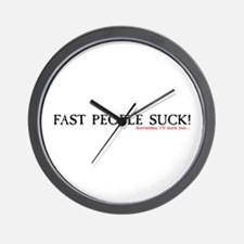 """Fast People Suck"" Wall Clock"
