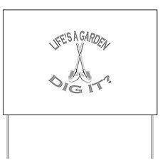 Joe Dirt - Life's A Garden, Dig It! Yard Sign