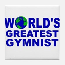 World's Greatest Gymnist Tile Coaster