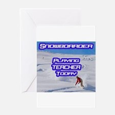 """""""Snowboarder Playing Teacher Today"""" Greeting Card"""