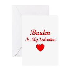 Braden is my Valentine Greeting Card