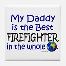 Best Firefighter In The World (Daddy) Tile Coaster
