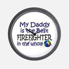 Best Firefighter In The World (Daddy) Wall Clock