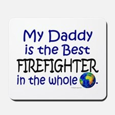Best Firefighter In The World (Daddy) Mousepad
