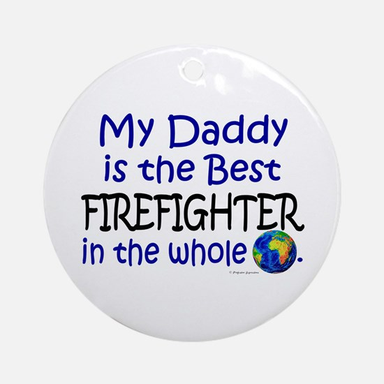 Best Firefighter In The World (Daddy) Ornament (Ro