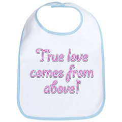 True Love Comes from Above Bib