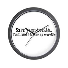 Save your breath... Wall Clock